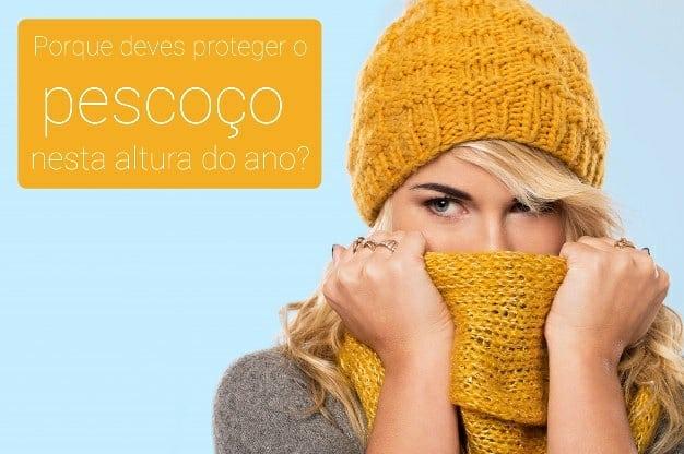 Porque deves proteger o pescoço no Outono/Inverno?